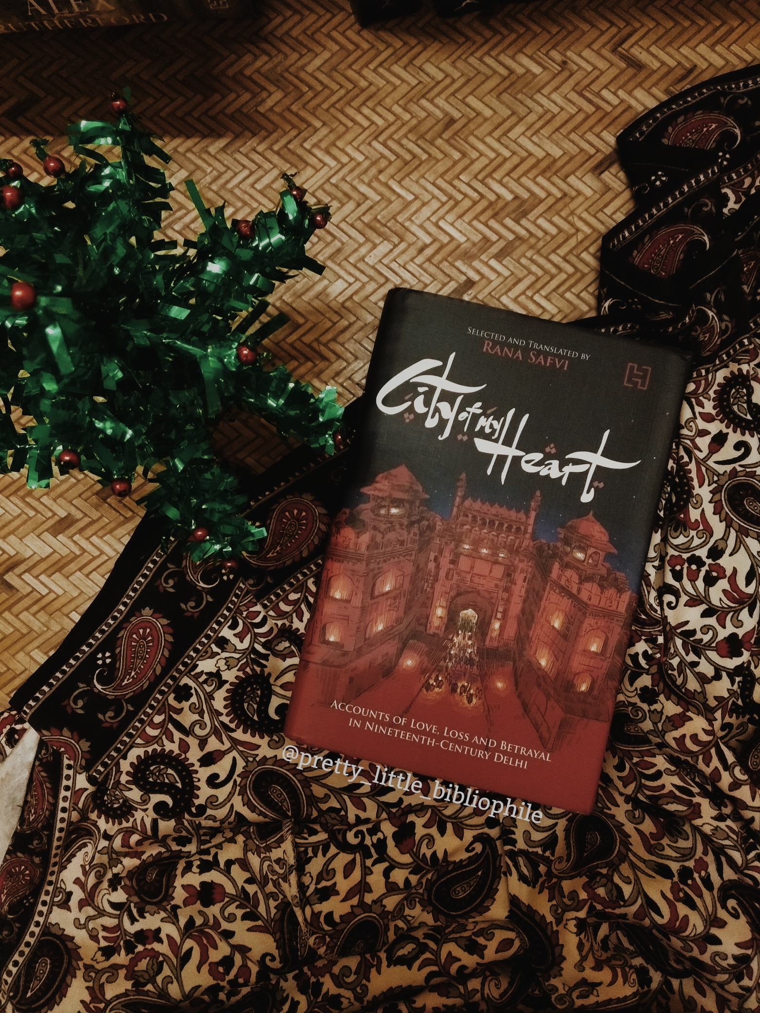City of my Heart, selected and translated by Rana Safvi, 2018