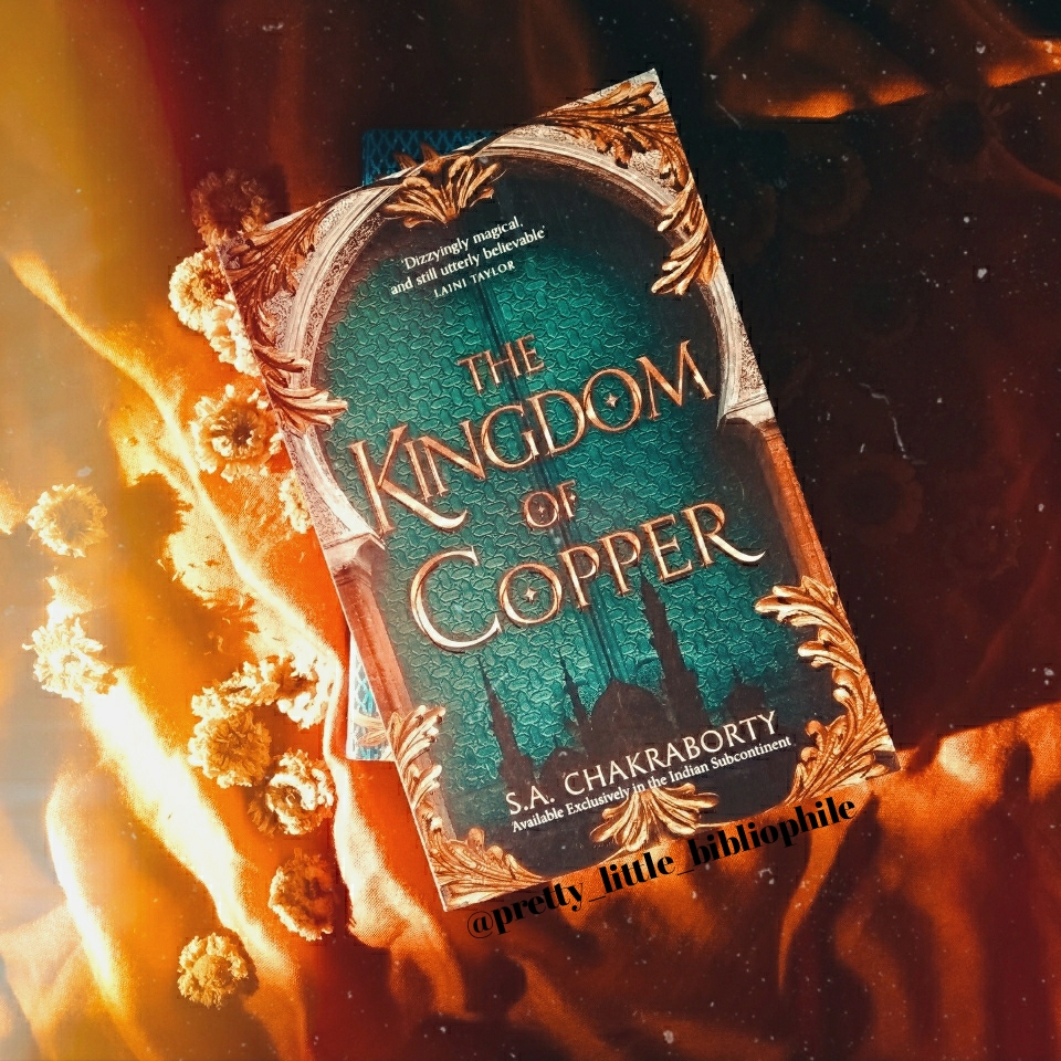 The Kingdom of Copper, by S. A. Chakraborty, February 21, 2019