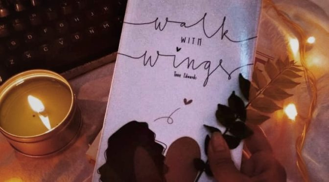 A Review of Walk With Wings, by Tene Edwards