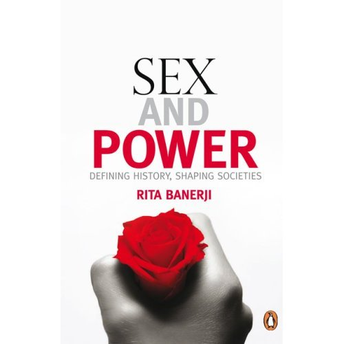 SEX AND POWER by Rita Banerji