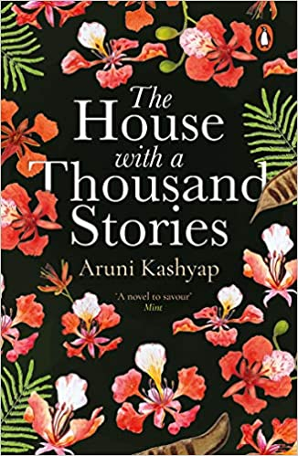 The House with a Thousand Stories, by Aruni Kashyap
