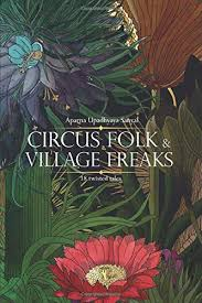 CIRCUS FOLK AND VILLAGE FREAKS by Aparna Upadhyaya Sanyal